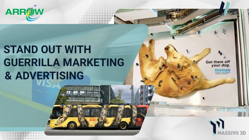 STAND OUT WITH GUERRILLA MARKETING & ADVERTISING