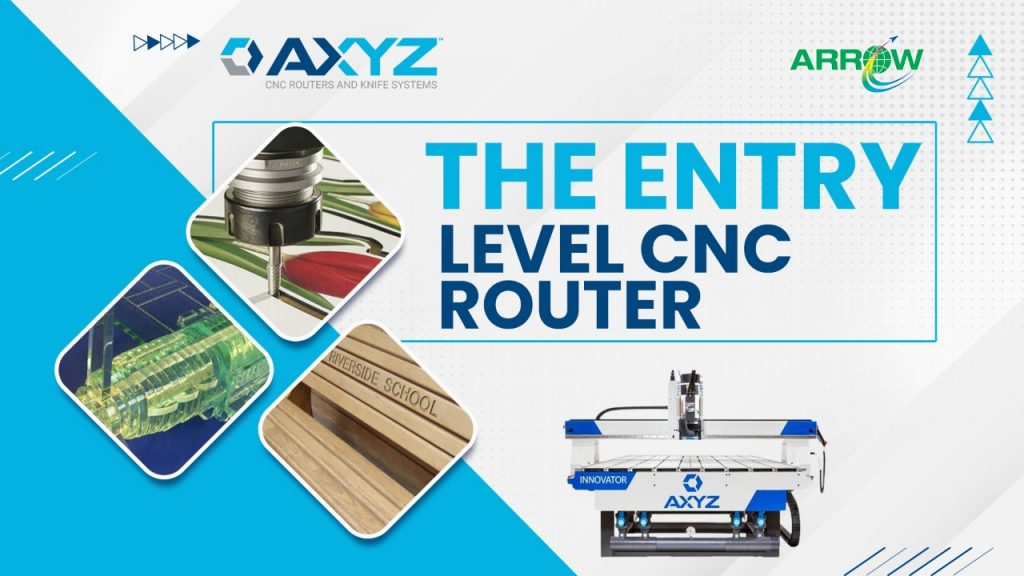 AXYZ Innovator – The Entry Level CNC Router