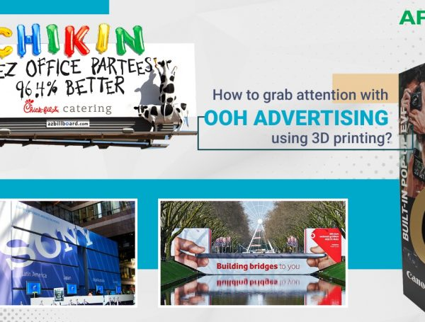 How to Grab Attention with OOH Advertising using 3D Printing?